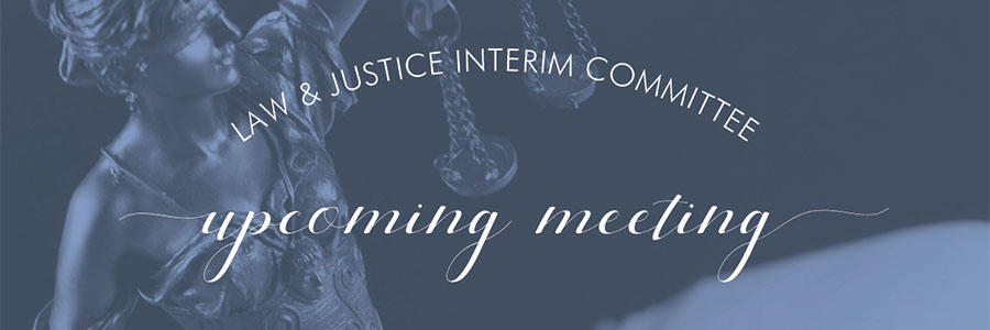Law and Justice Interim Committee to Meet